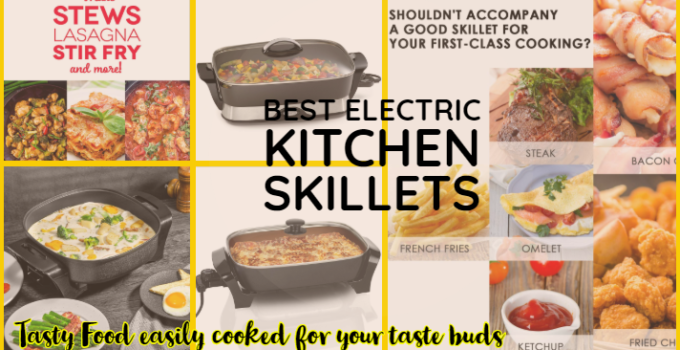 best electric skillets for kitchen